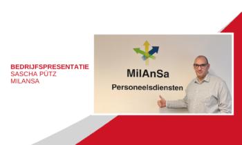 Bedrijfspresentatie Sascha Pütz – MilAnSa Personeelsdiensten
